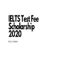 IELTS Test Fee Scholarship
